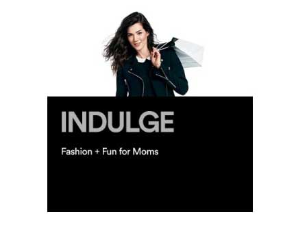 Indulge: Fashion + Fun for Moms
