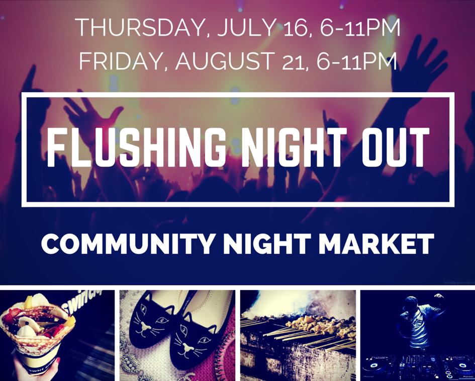 Flushing Night Out Community Night Market! (Food, Fashion & Music)